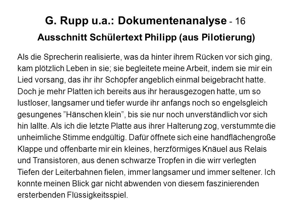 G. Rupp u.a.: Dokumentenanalyse - 16 Ausschnitt Schülertext Philipp (aus Pilotierung) Als die Sprecherin realisierte, was da hinter ihrem Rücken vor s