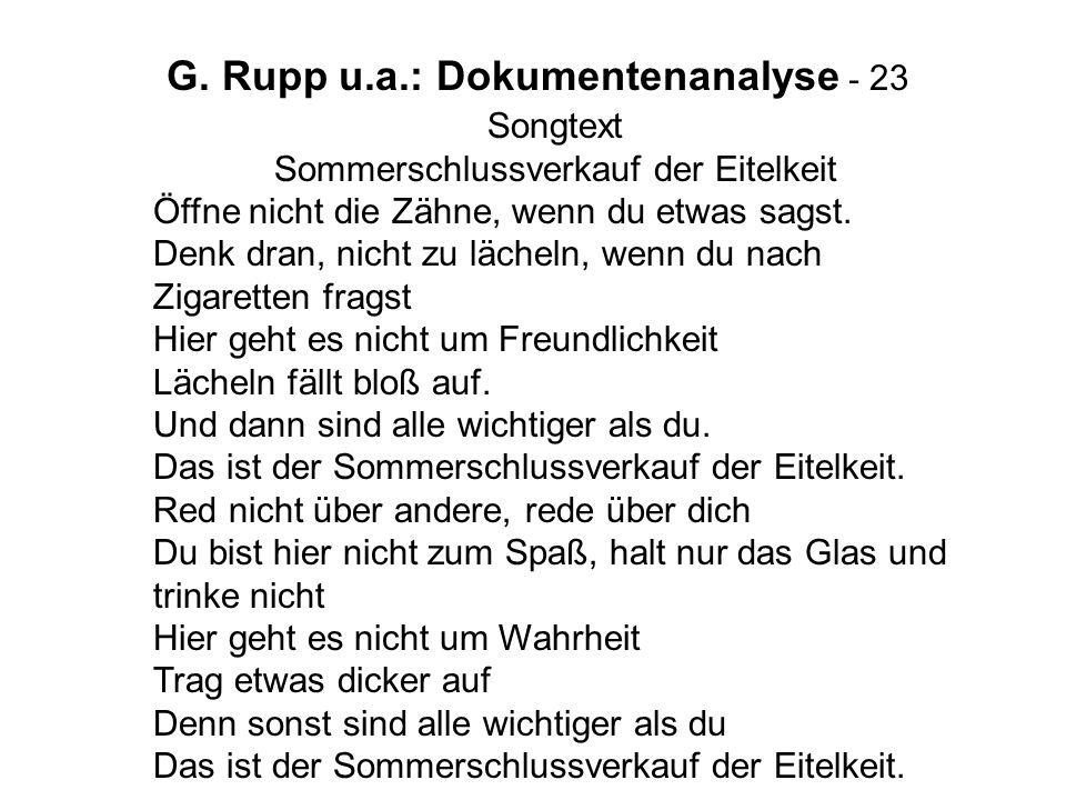 G. Rupp u.a.: Dokumentenanalyse - 23 Songtext Sommerschlussverkauf der Eitelkeit Öffne nicht die Zähne, wenn du etwas sagst. Denk dran, nicht zu läche