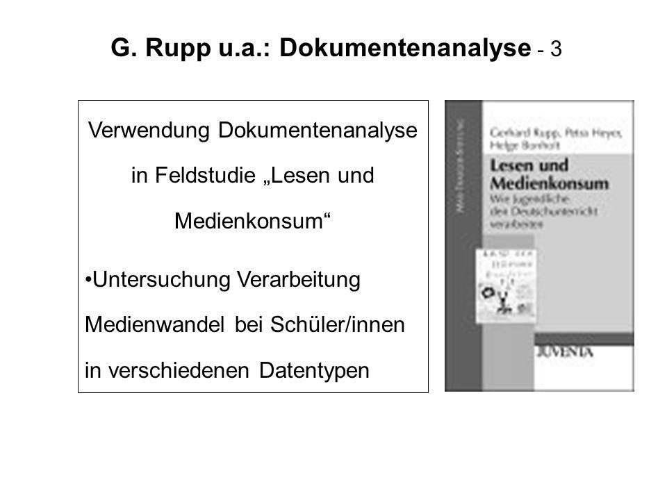 G. Rupp u.a.: Dokumentenanalyse - 3 Verwendung Dokumentenanalyse in Feldstudie Lesen und Medienkonsum Untersuchung Verarbeitung Medienwandel bei Schül