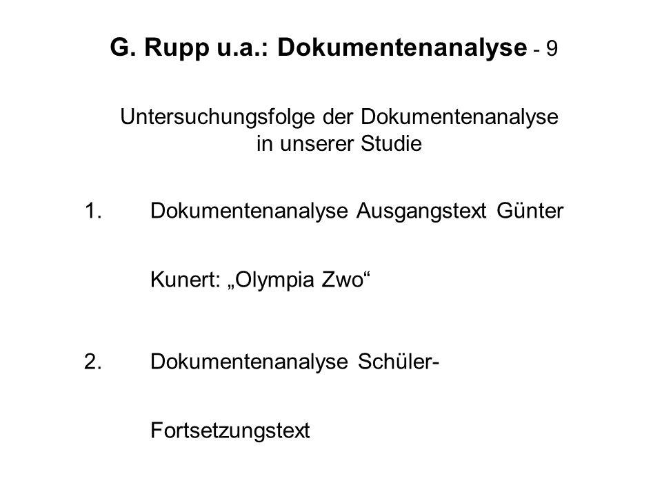 G. Rupp u.a.: Dokumentenanalyse - 9 Untersuchungsfolge der Dokumentenanalyse in unserer Studie 1.Dokumentenanalyse Ausgangstext Günter Kunert: Olympia