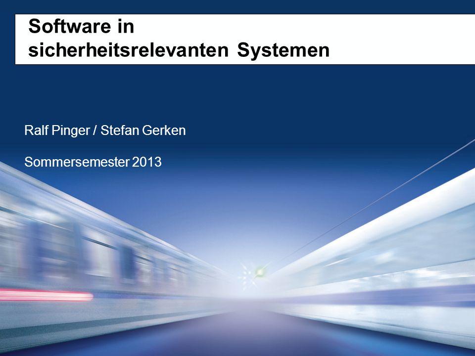 Software in sicherheitsrelevanten Systemen Sommersemester 2013 26.12.2013 Ralf Pinger / Stefan Gerken Page 2 Software in sicherheitsrelevanten Systemen Inhaltsübersicht 1.Was sind Sicherheit und Verfügbarkeit.