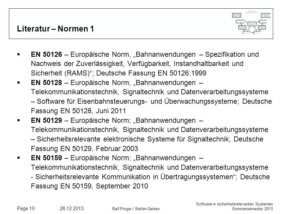 Software in sicherheitsrelevanten Systemen Sommersemester 2013 26.12.2013 Ralf Pinger / Stefan Gerken Page 10 Literatur – Normen 1 EN 50126 – Europäis