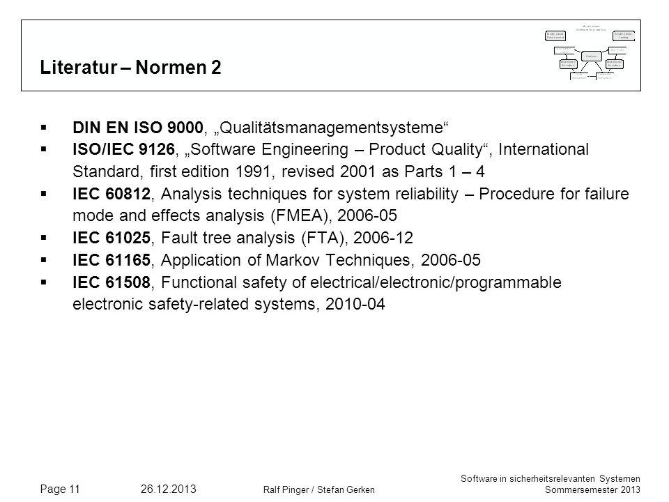 Software in sicherheitsrelevanten Systemen Sommersemester 2013 26.12.2013 Ralf Pinger / Stefan Gerken Page 11 Literatur – Normen 2 DIN EN ISO 9000, Qu