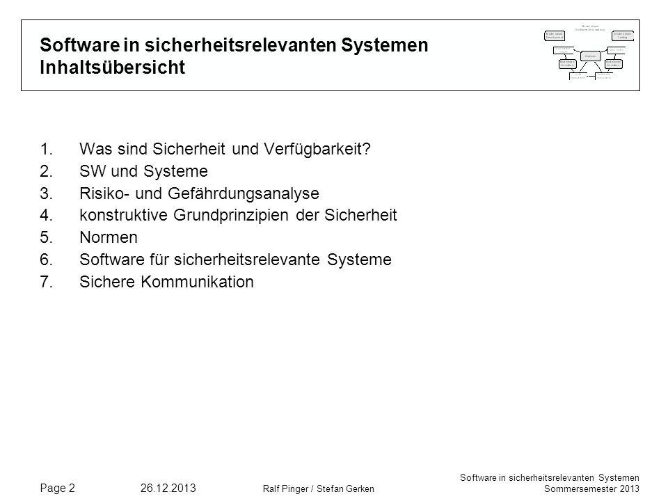 Software in sicherheitsrelevanten Systemen Sommersemester 2013 26.12.2013 Ralf Pinger / Stefan Gerken Page 2 Software in sicherheitsrelevanten Systeme