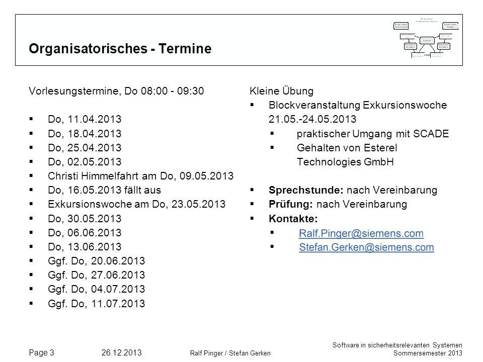 Software in sicherheitsrelevanten Systemen Sommersemester 2013 26.12.2013 Ralf Pinger / Stefan Gerken Page 3 Organisatorisches - Termine Vorlesungster