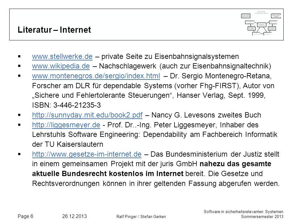 Software in sicherheitsrelevanten Systemen Sommersemester 2013 26.12.2013 Ralf Pinger / Stefan Gerken Page 6 Literatur – Internet www.stellwerke.de –