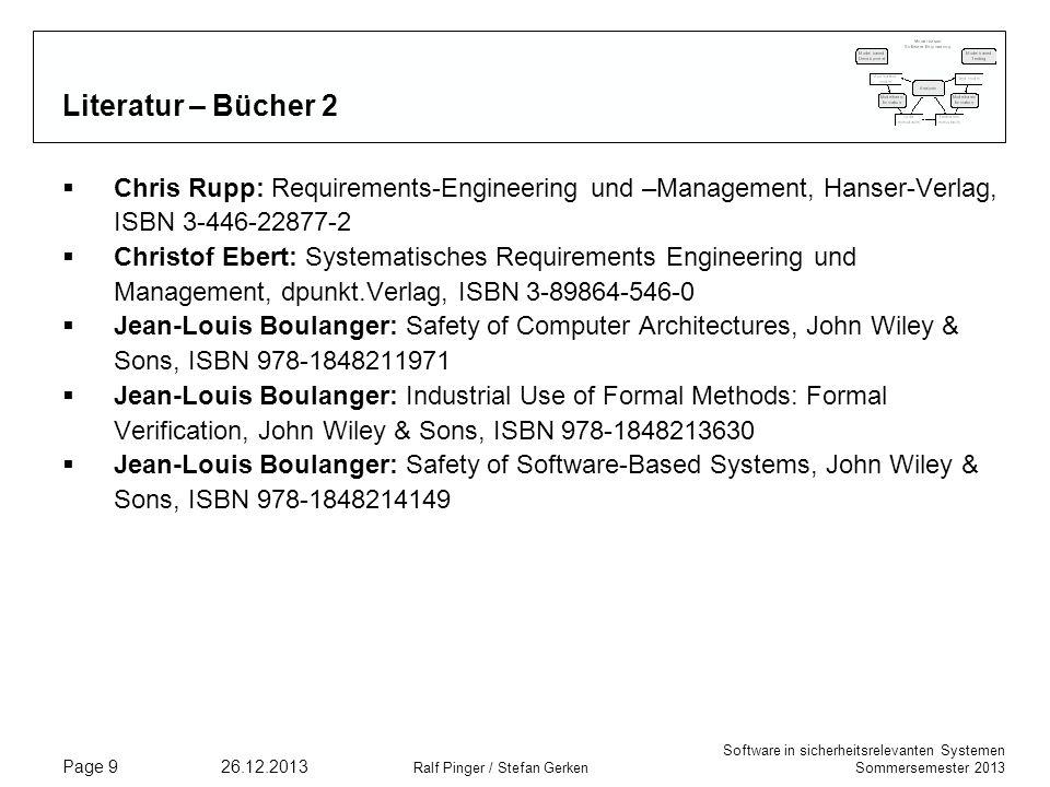 Software in sicherheitsrelevanten Systemen Sommersemester 2013 26.12.2013 Ralf Pinger / Stefan Gerken Page 9 Literatur – Bücher 2 Chris Rupp: Requirem
