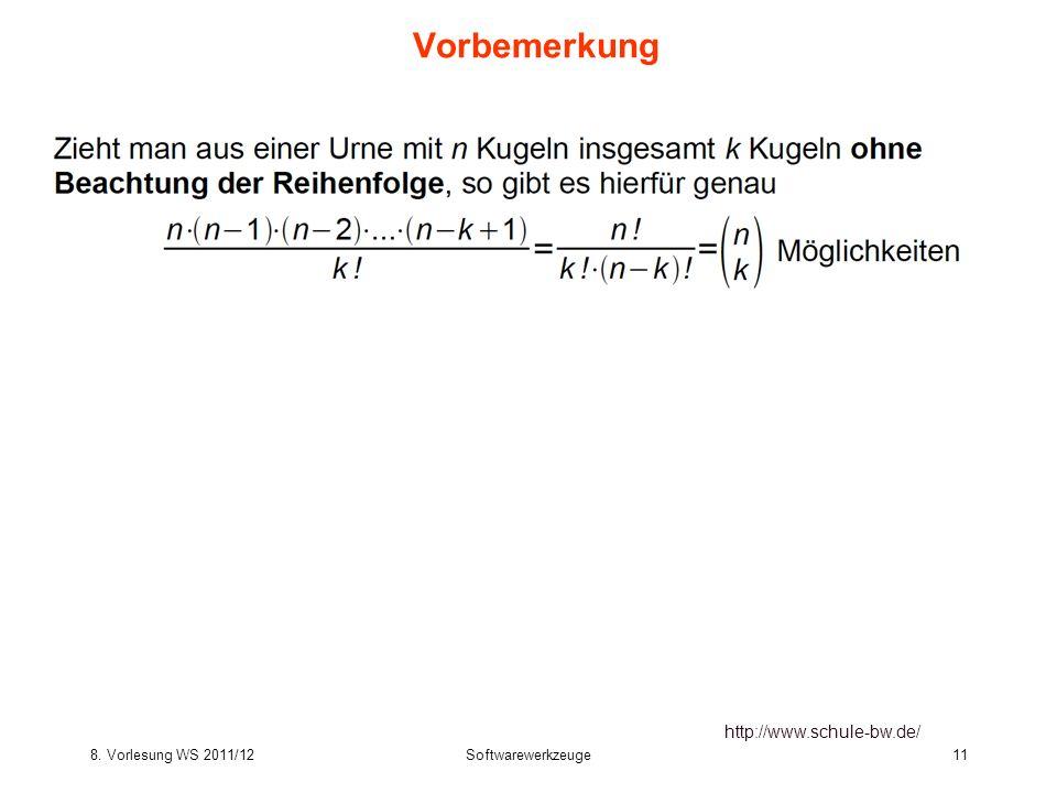8. Vorlesung WS 2011/12Softwarewerkzeuge11 Vorbemerkung http://www.schule-bw.de/