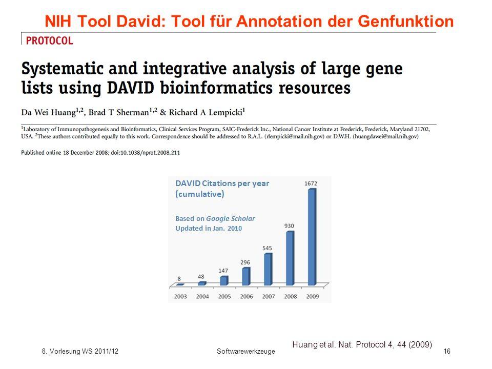 8. Vorlesung WS 2011/12Softwarewerkzeuge16 NIH Tool David: Tool für Annotation der Genfunktion Huang et al. Nat. Protocol 4, 44 (2009)