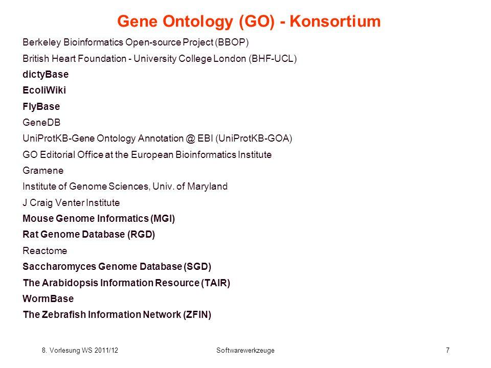 8. Vorlesung WS 2011/12Softwarewerkzeuge7 Gene Ontology (GO) - Konsortium Berkeley Bioinformatics Open-source Project (BBOP) British Heart Foundation