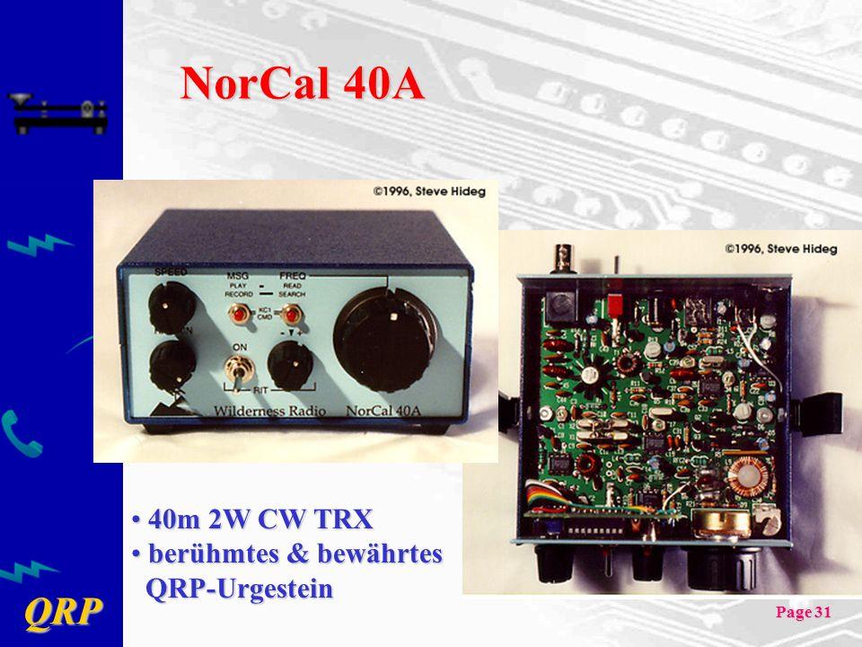 QRP Page 31 NorCal 40A 40m 2W CW TRX 40m 2W CW TRX berühmtes & bewährtes QRP-Urgestein berühmtes & bewährtes QRP-Urgestein
