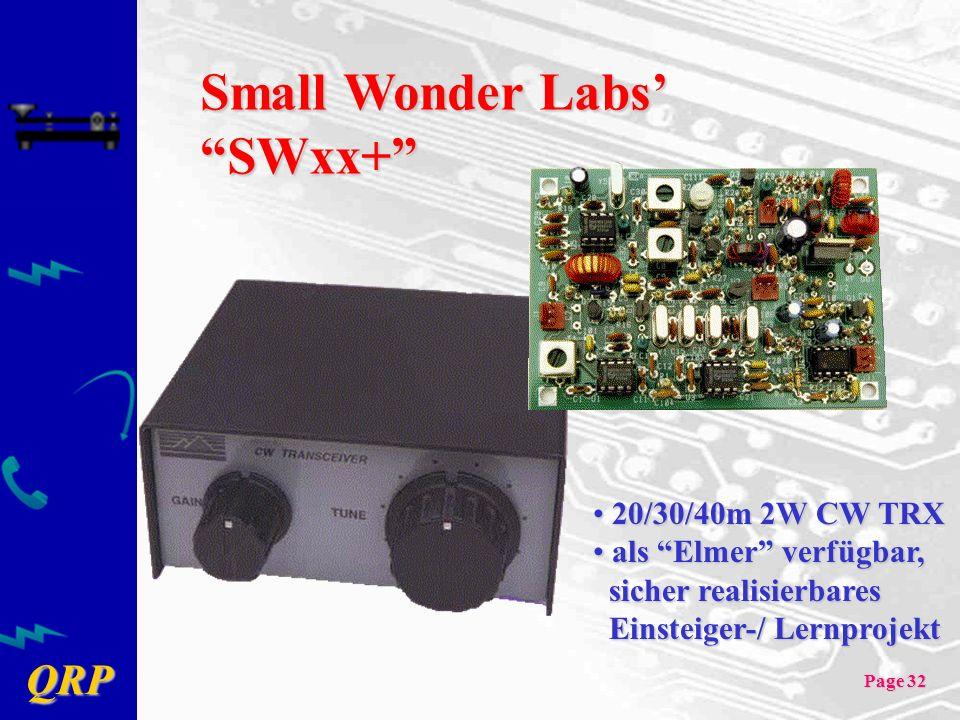QRP Page 32 Small Wonder Labs SWxx+ 20/30/40m 2W CW TRX 20/30/40m 2W CW TRX als Elmer verfügbar, sicher realisierbares Einsteiger-/ Lernprojekt als El