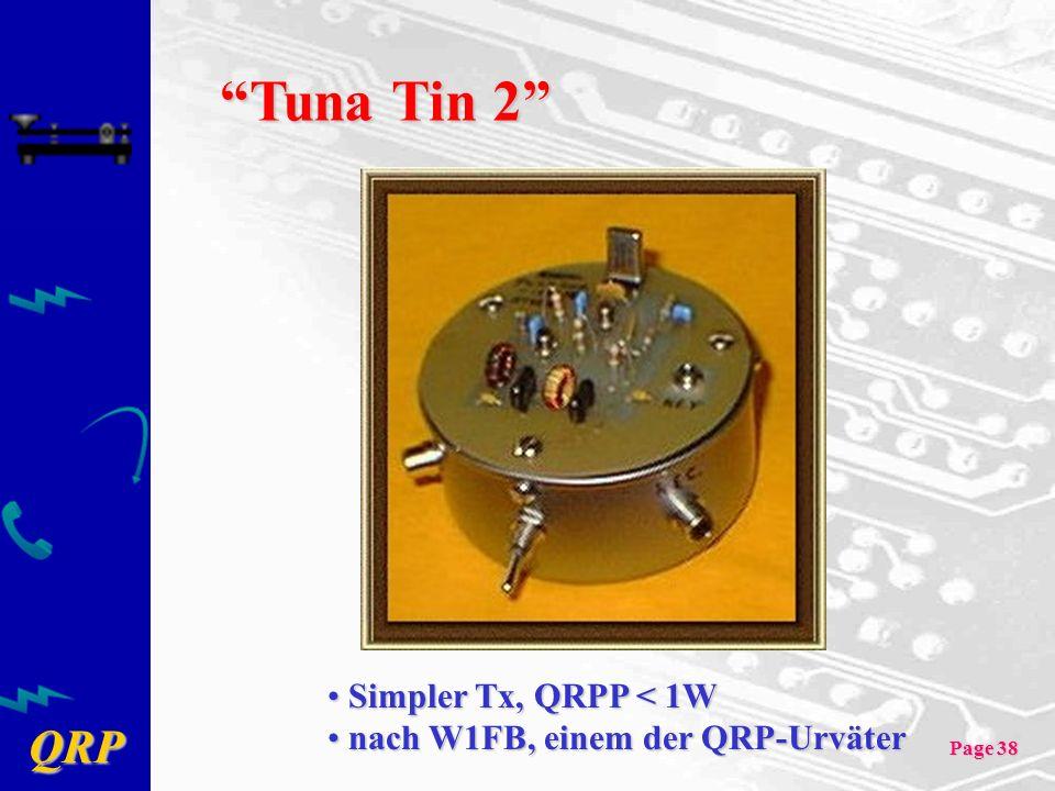 QRP Page 38 Tuna Tin 2 Simpler Tx, QRPP < 1W Simpler Tx, QRPP < 1W nach W1FB, einem der QRP-Urväter nach W1FB, einem der QRP-Urväter