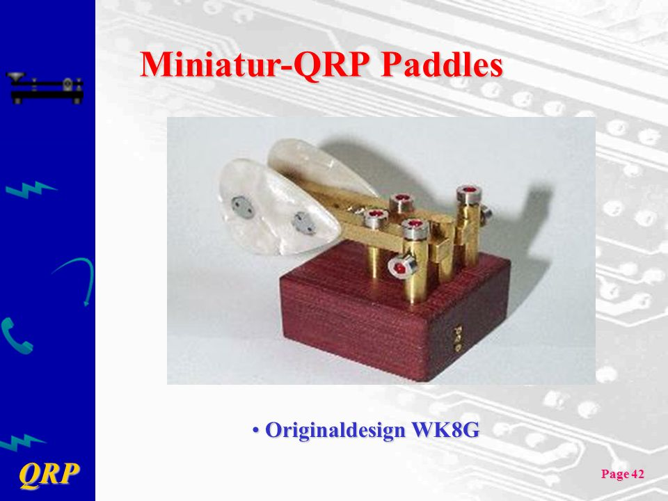 QRP Page 42 Miniatur-QRP Paddles Originaldesign WK8G Originaldesign WK8G
