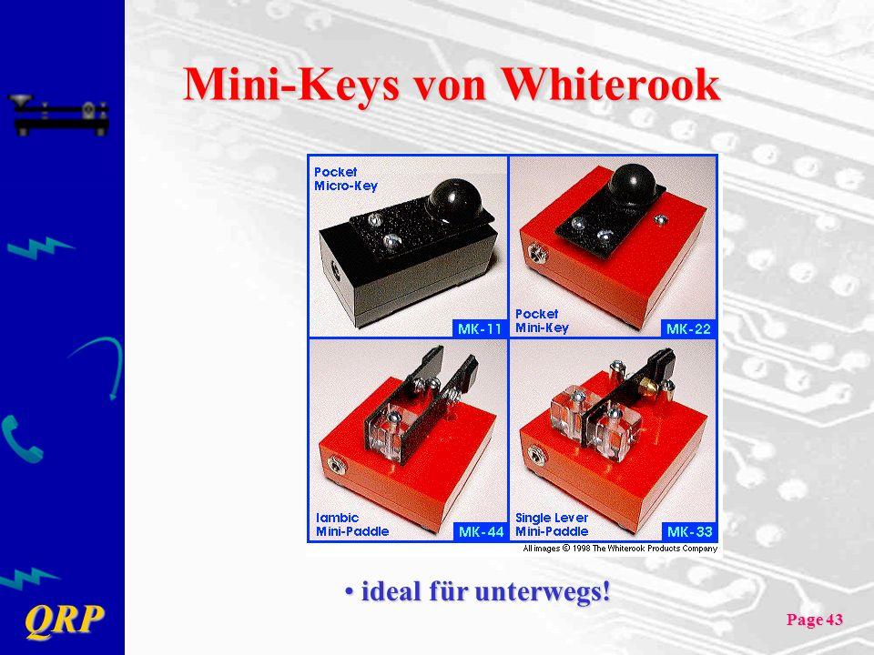 QRP Page 43 Mini-Keys von Whiterook ideal für unterwegs! ideal für unterwegs!