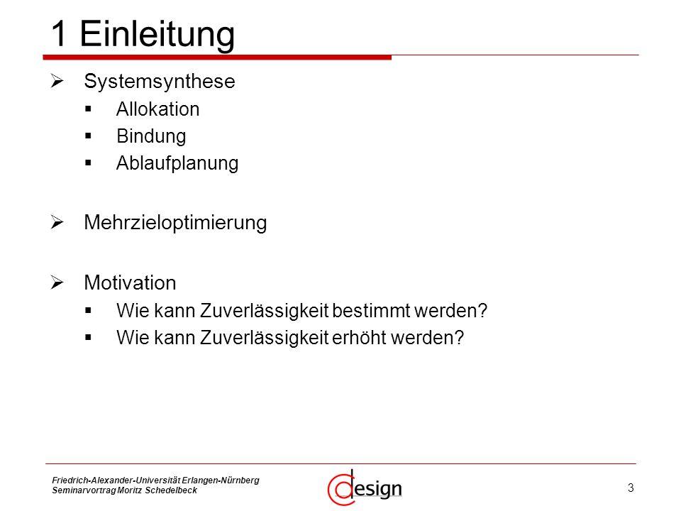 4 Friedrich-Alexander-Universität Erlangen-Nürnberg Seminarvortrag Moritz Schedelbeck 2 Spezifikationsgraph Problemgraph G P Architekturgraph G A Abbildungskanten E M 1 2 3 GPGP XZ VY GAGA EMEM