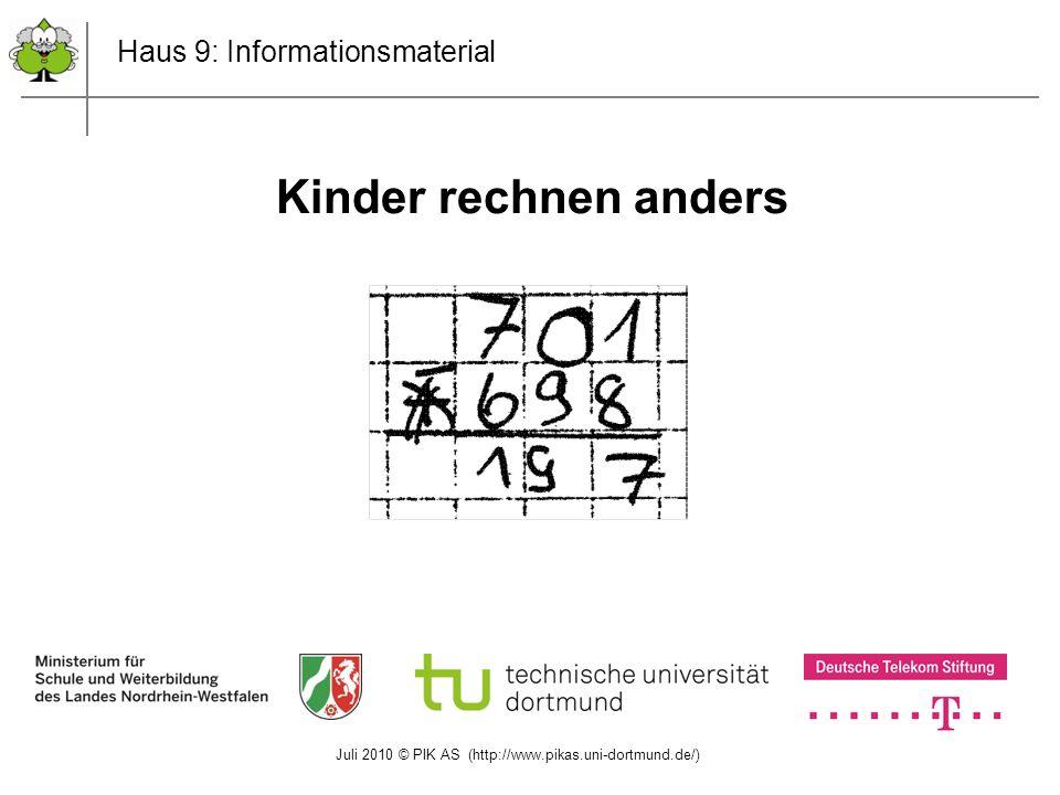 Juli 2010 © PIK AS (http://www.pikas.uni-dortmund.de/) 12 6 und 6 ist 12, noch 1 dazu ist 13.