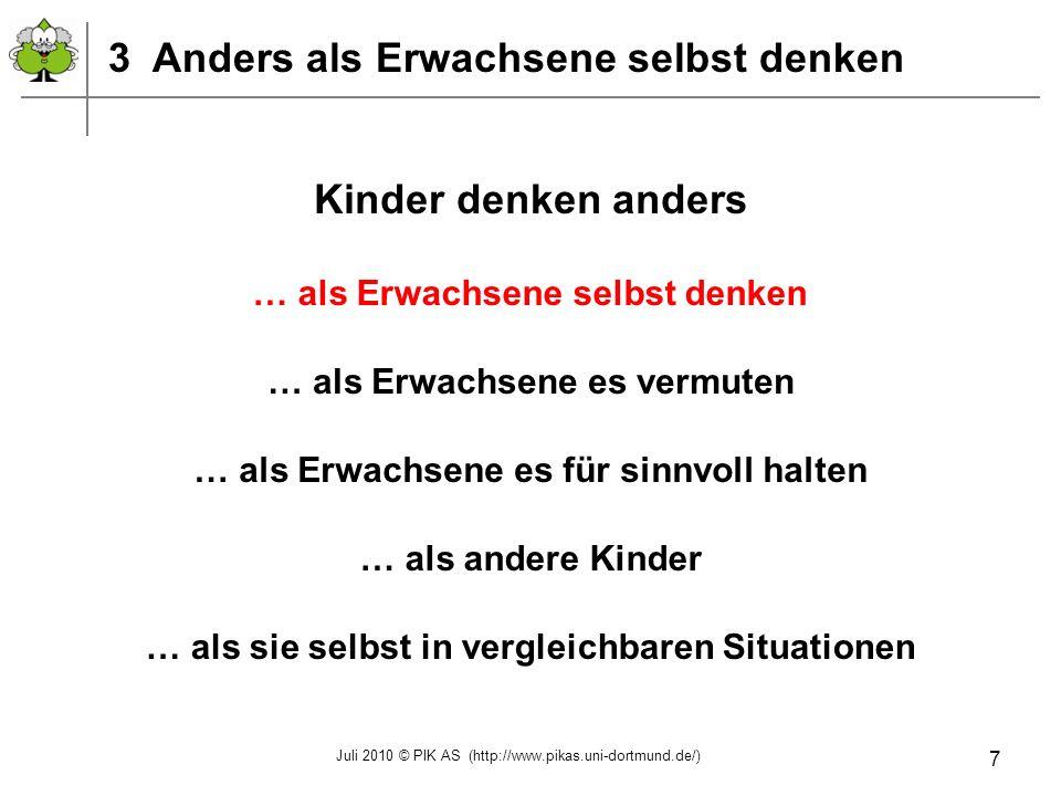Juli 2010 © PIK AS (http://www.pikas.uni-dortmund.de/) 18 8 Kinder beim Lernen unterstützen Kinder sind Könner.