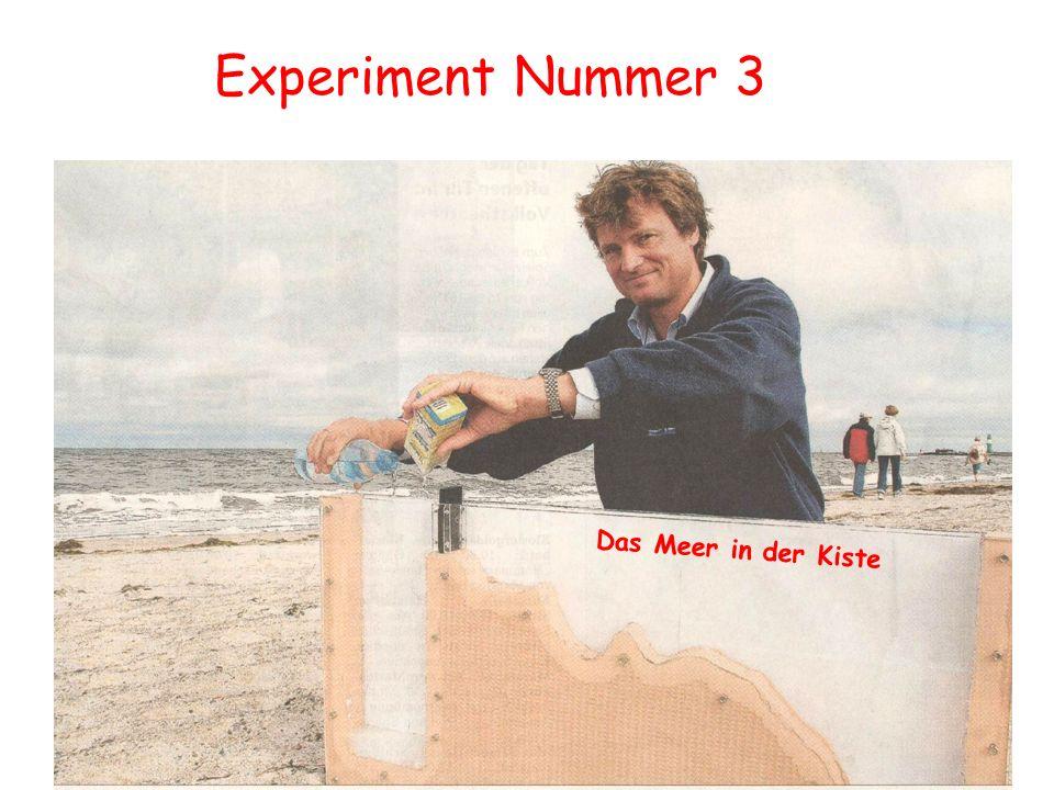 Experiment Nummer 3 Die Ostsee D a s M e e r i n d e r K i s t e