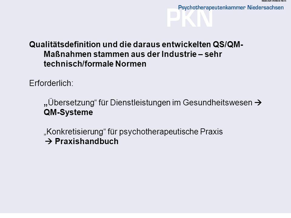 3 Qualität in der Psychotherapie zielt auf eine humane, zeitgemäße, wirksame und wirtschaftliche Versorgung