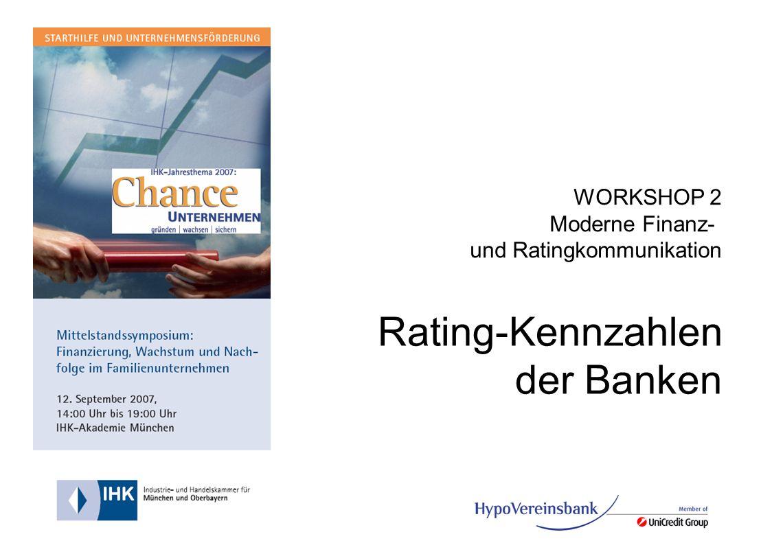 G Rating-Kennzahlen der Banken WORKSHOP 2 Moderne Finanz- und Ratingkommunikation