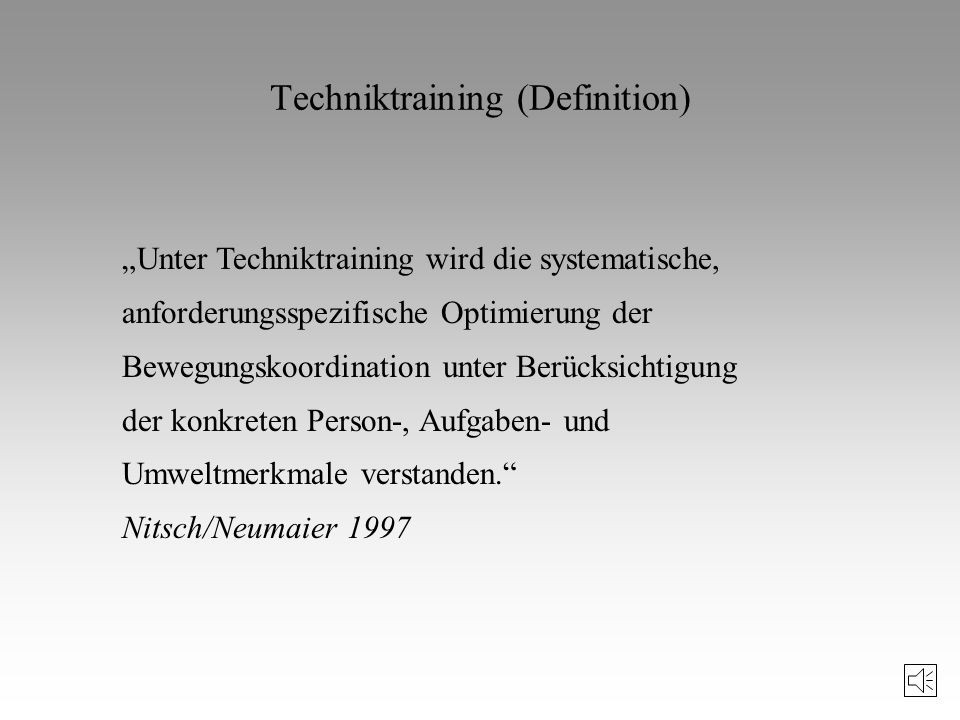 Definition (sportliche) Technik Die sportliche Technik ist eine spezifische Folge von Bewegungen oder Teilbewegungen beim Lösen von Bewegungsaufgaben