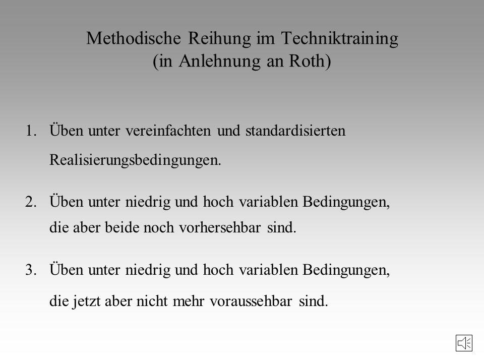 Aufgabentyp 3: Relativ offene Fertigkeiten, also Bewegungen, die unter sich verändernden Bedingungen ablaufen, aber insgesamt eine stabile (konstante)