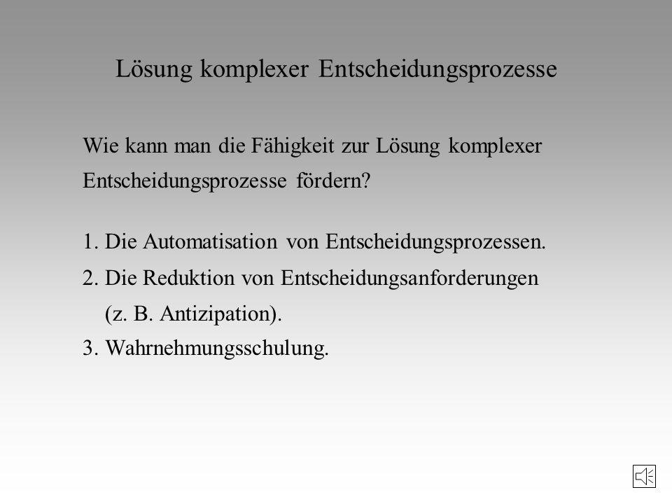 Modell der Handlungsregulation von Stiehler/Konzag/Döbler 1. Orientierungsregulation (sensorischer Abschnitt - Wahrnehmung) 2. Antriebs- und Entscheid