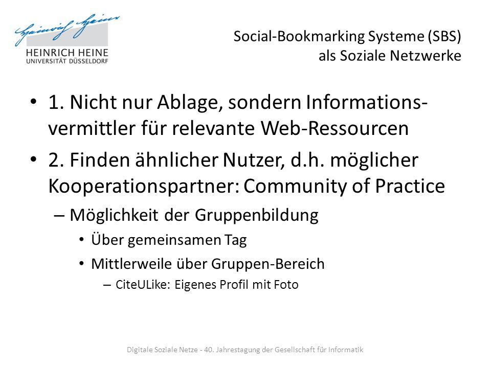 Social-Bookmarking Systeme (SBS) als Soziale Netzwerke 1. Nicht nur Ablage, sondern Informations- vermittler für relevante Web-Ressourcen 2. Finden äh