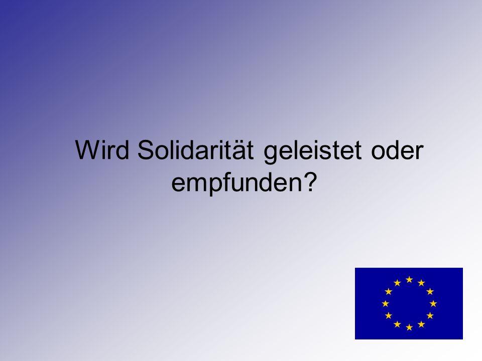 Wird Solidarität geleistet oder empfunden?