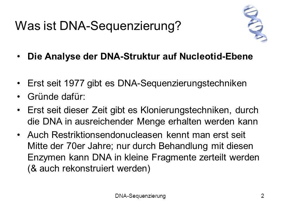 DNA-Sequenzierung13 Die Maxam-Gilbert-Methode Vorteile Eine Sequenz kann allein mithilfe der Restriktionskarte entschlüsselt werden Die Sequenz kann fast vollständig ermittelt werden Die Sequenz kann vom ursprünglichen DNA-Molekül stammen (nicht von einer enzymatisch hergestellten Kopie) keine Kopierfehler Nachteile Nur relativ kurze Sequenzen können ermittelt werden Relativ langsame und unzuverlässige Methode (im Vergleich zur Sanger-Methode) Gefährliche Chemikalien werden verwendet