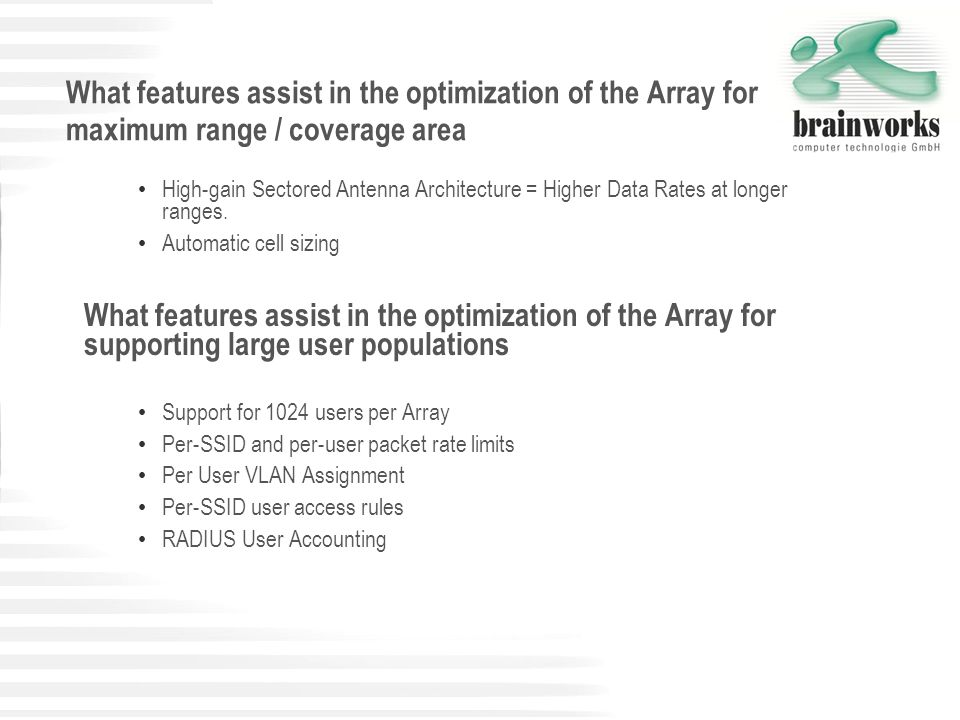 What features assist in the optimization of the Array for maximum range / coverage area High-gain Sectored Antenna Architecture = Higher Data Rates at