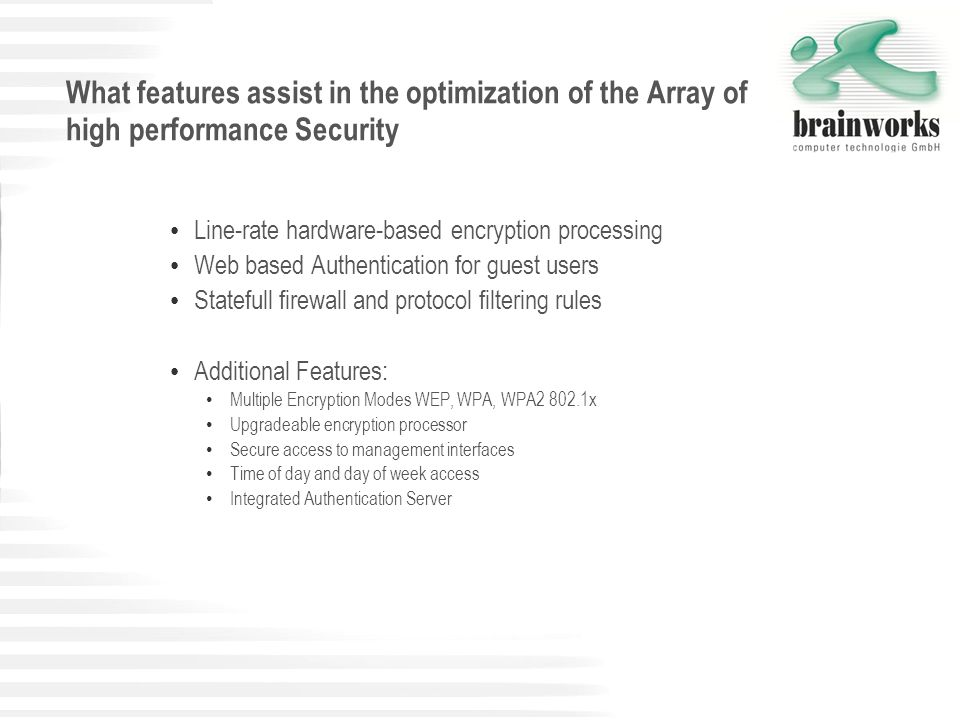 What features assist in the optimization of the Array of high performance Security Line-rate hardware-based encryption processing Web based Authentica