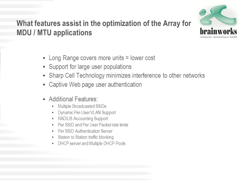 What features assist in the optimization of the Array for MDU / MTU applications Long Range covers more units = lower cost Support for large user popu