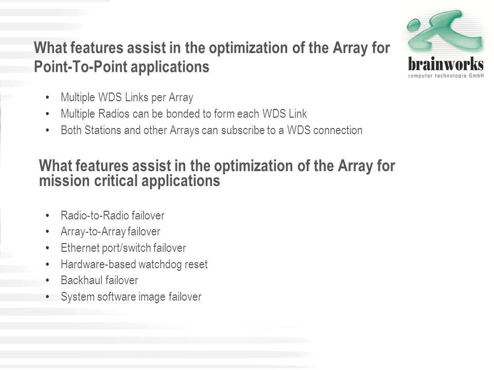 What features assist in the optimization of the Array for Point-To-Point applications Multiple WDS Links per Array Multiple Radios can be bonded to fo