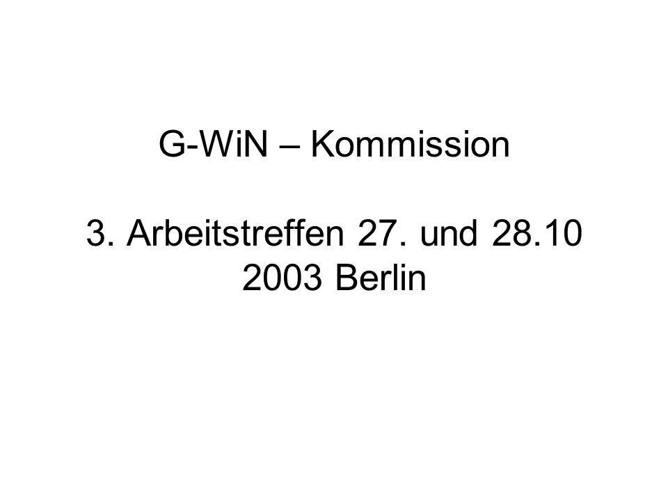 G-WiN – Kommission 3. Arbeitstreffen 27. und 28.10 2003 Berlin