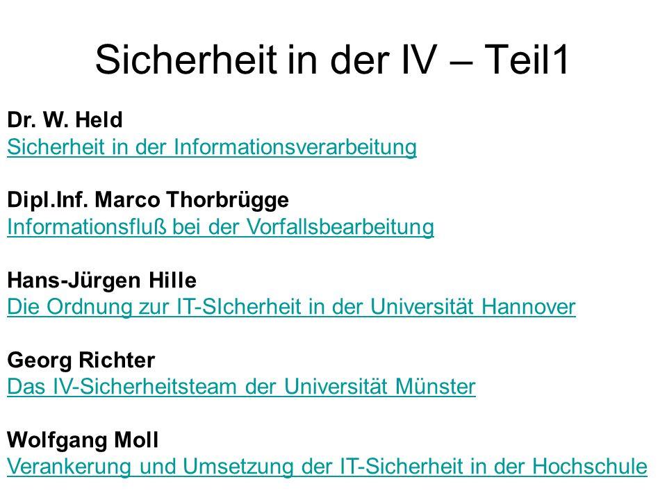 Dr. W. Held Sicherheit in der Informationsverarbeitung Sicherheit in der Informationsverarbeitung Dipl.Inf. Marco Thorbrügge Informationsfluß bei der