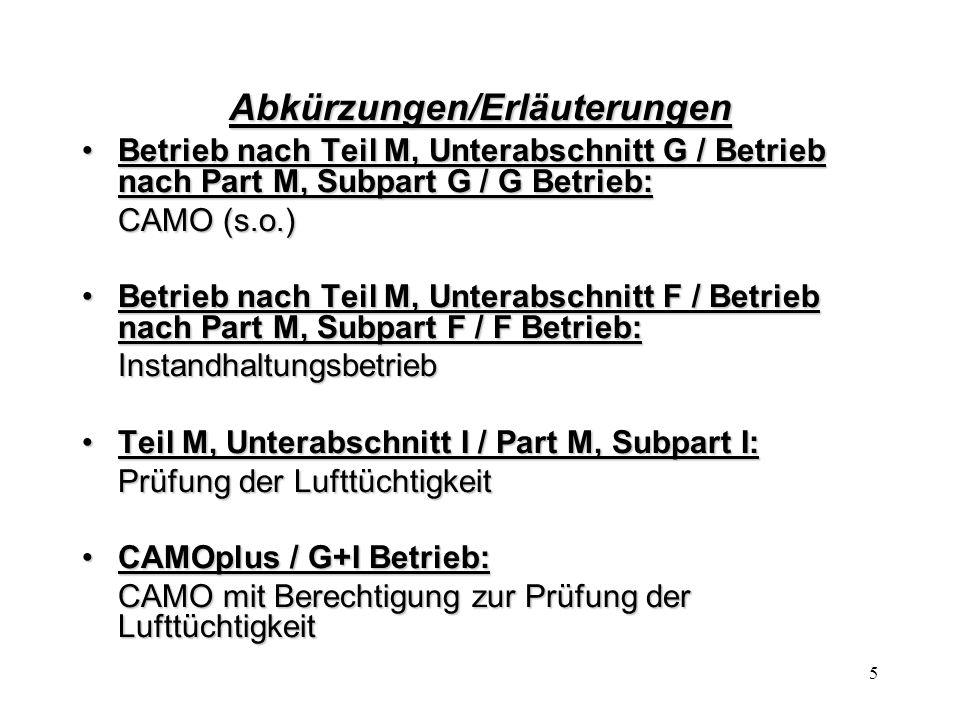 5 Abkürzungen/Erläuterungen Betrieb nach Teil M, Unterabschnitt G / Betrieb nach Part M, Subpart G / G Betrieb:Betrieb nach Teil M, Unterabschnitt G /