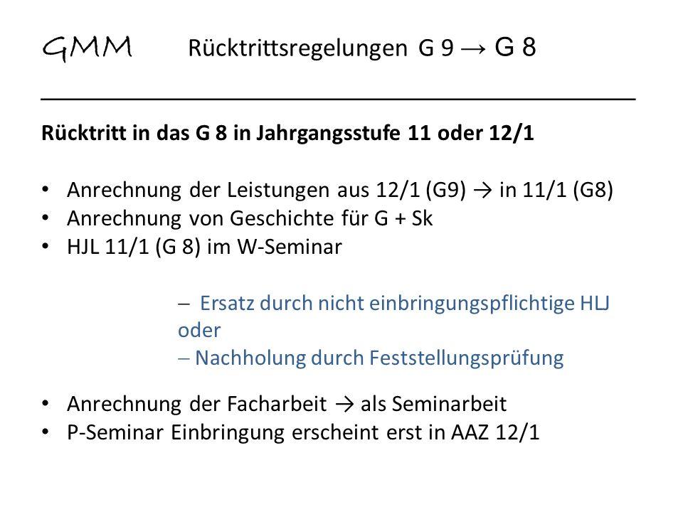GMM Rücktrittsregelungen G 9 G 8 ________________________________________ Rücktritt in das G 8 in Jahrgangsstufe 11 oder 12/1 Anrechnung der Leistunge