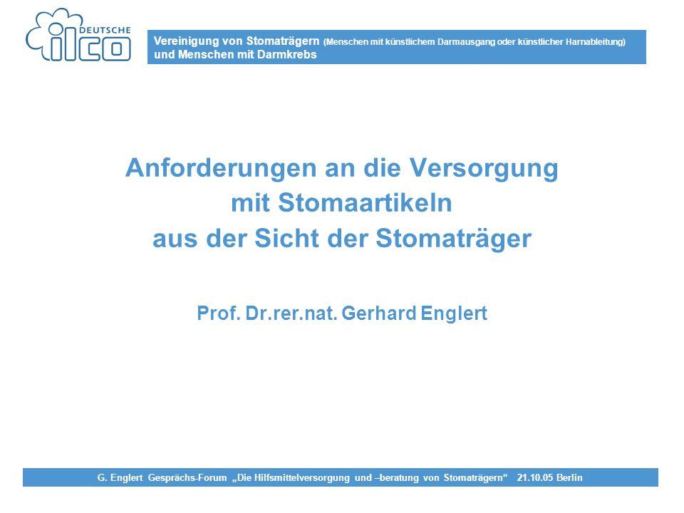 Vereinigung von Stomaträgern (Menschen mit künstlichem Darmausgang oder künstlicher Harnableitung) und Menschen mit Darmkrebs G. Englert Gesprächs-For