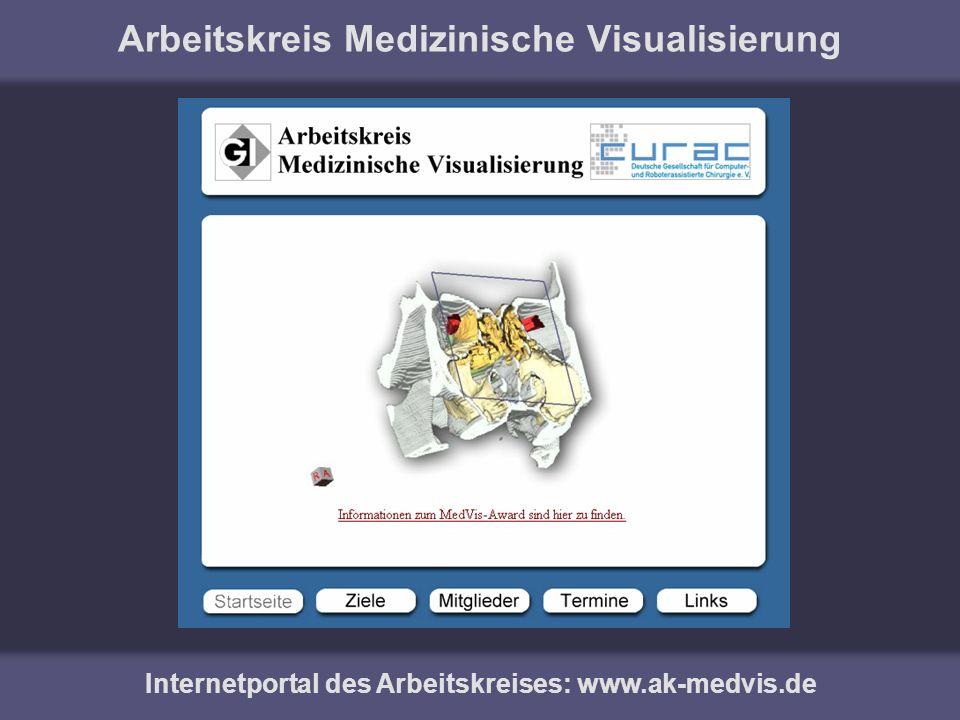 Arbeitskreis Medizinische Visualisierung Internetportal des Arbeitskreises: www.ak-medvis.de