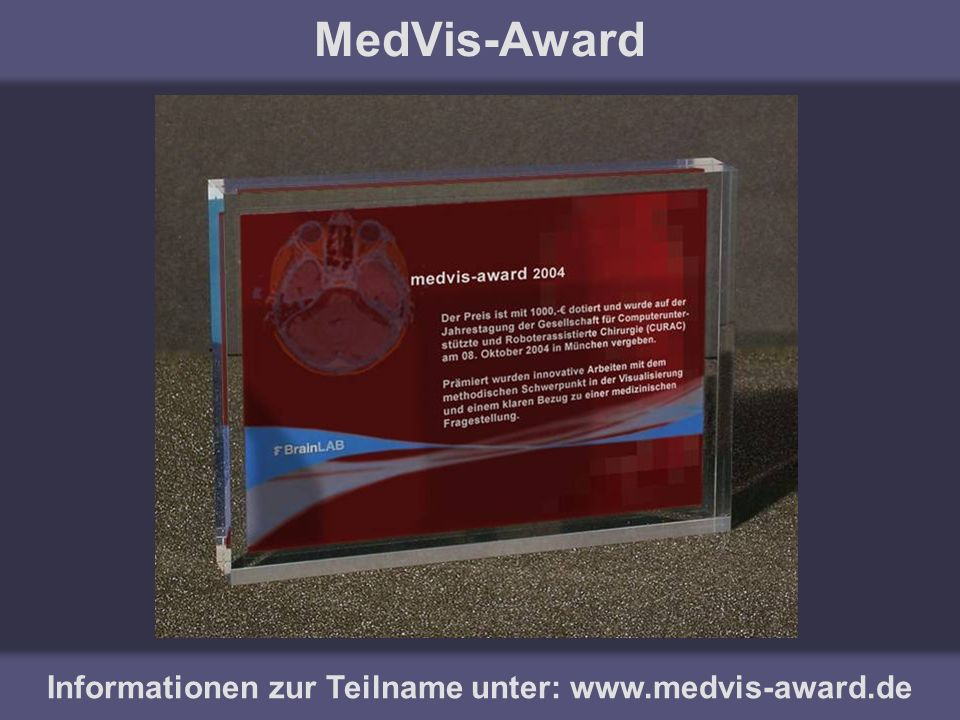 MedVis-Award Informationen zur Teilname unter: www.medvis-award.de