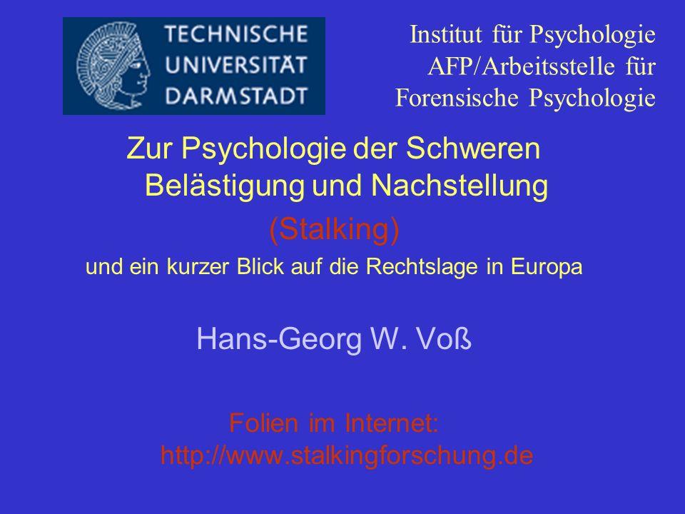 Institut für Psychologie AFP/Arbeitsstelle für Forensische Psychologie Zur Psychologie der Schweren Belästigung und Nachstellung (Stalking) und ein ku