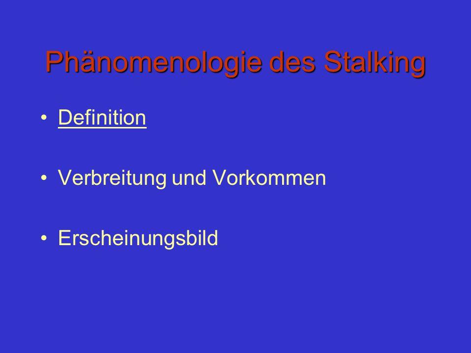 Phänomenologie des Stalking Definition Verbreitung und Vorkommen Erscheinungsbild
