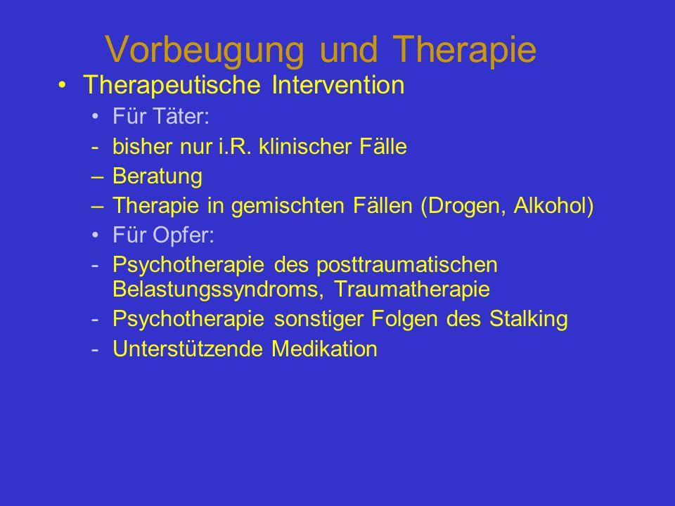 Vorbeugung und Therapie Therapeutische Intervention Für Täter: -bisher nur i.R. klinischer Fälle –Beratung –Therapie in gemischten Fällen (Drogen, Alk