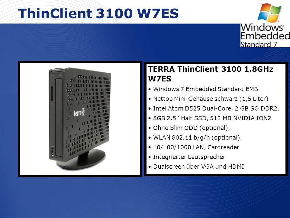 www.wortmann.de ThinClient 3100 W7ES TERRA ThinClient 3100 1.8GHz W7ES Windows 7 Embedded Standard EMB Nettop Mini-Gehäuse schwarz (1,5 Liter) Intel A