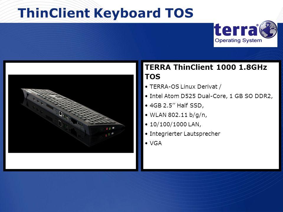 www.wortmann.de ThinClient Keyboard TOS TERRA ThinClient 1000 1.8GHz TOS TERRA-OS Linux Derivat / Intel Atom D525 Dual-Core, 1 GB SO DDR2, 4GB 2.5 Hal