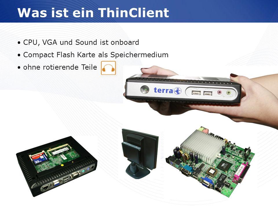 www.wortmann.de Was ist ein ThinClient CPU, VGA und Sound ist onboard Compact Flash Karte als Speichermedium ohne rotierende Teile
