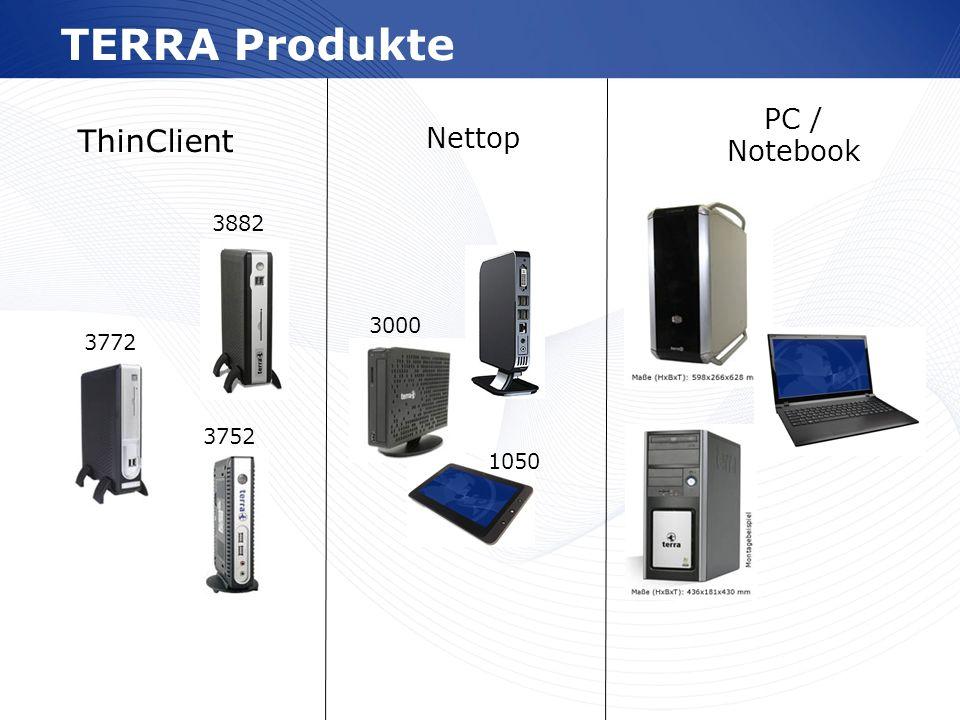 www.wortmann.de TERRA Produkte ThinClient PC / Notebook 3772 3882 3752 Nettop 3000 1050