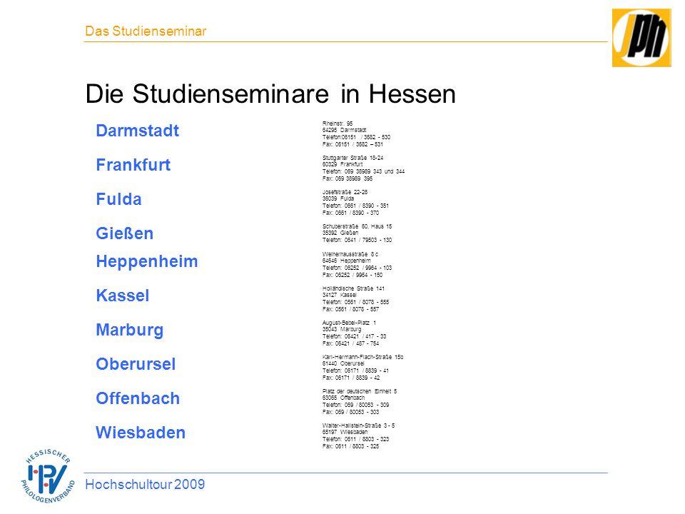 Die Studienseminare in Hessen Das Studienseminar Hochschultour 2009 Darmstadt Rheinstr. 95 64295 Darmstadt Telefon:06151 / 3682 - 530 Fax: 06151 / 368